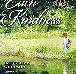 Each Kindness – Or a Lack Thereof